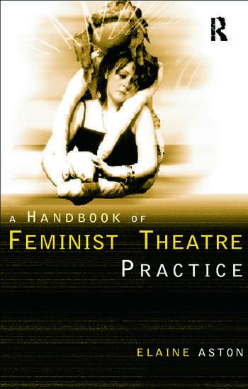 Feminist Theatre Practice: A Handbook book cover