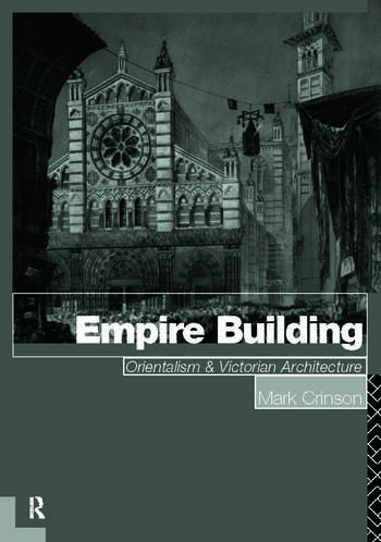 Empire Building Orientalism and Victorian Architecture book cover