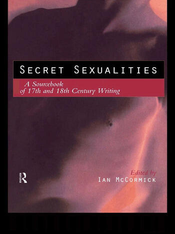 Secret Sexualities A Sourcebook of 17th and 18th Century Writing book cover