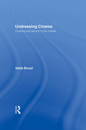 Undressing Cinema Clothing and identity in the movies book cover