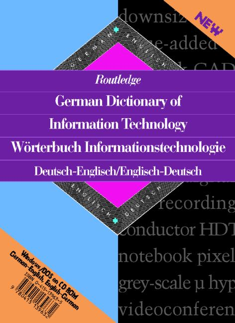 Routledge German Dictionary of Information Technology Worterbuch Informationstechnologie Englisch German-English/English-German book cover