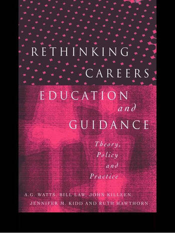 Rethinking Careers Education and Guidance Theory, Policy and Practice book cover