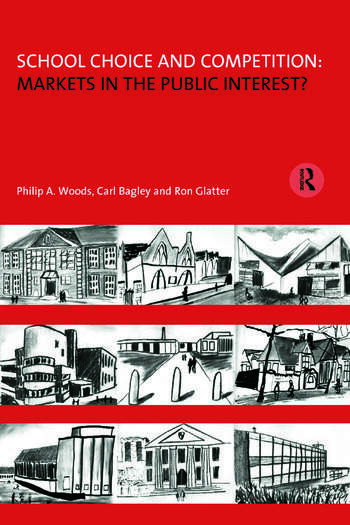 School Choice and Competition: Markets in the Public Interest? book cover