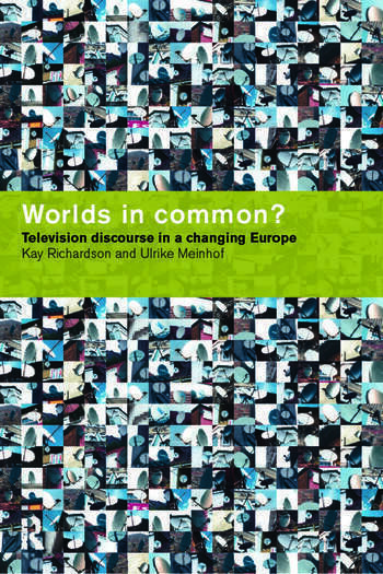 Worlds in Common? Television Discourses in a Changing Europe book cover