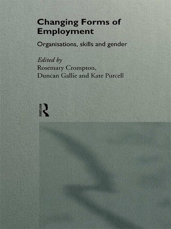 Changing Forms of Employment Organizations, Skills and Gender book cover