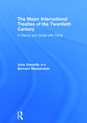 The Major International Treaties of the Twentieth Century A History and Guide with Texts book cover