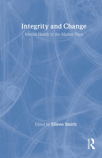 Integrity and Change Mental Health in the Market Place book cover