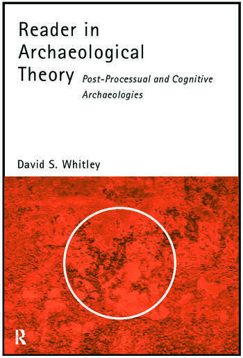 Reader in Archaeological Theory Post-Processual and Cognitive Approaches book cover