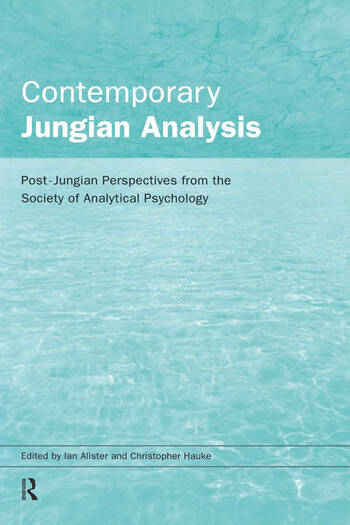 Contemporary Jungian Analysis Post-Jungian Perspectives from the Society of Analytical Psychology book cover