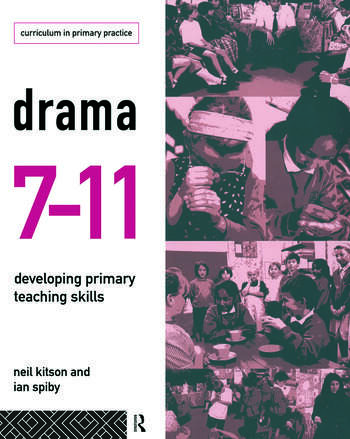 Drama 7-11 Developing Primary Teaching Skills book cover