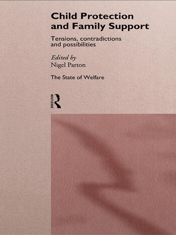 Child Protection and Family Support Tensions, Contradictions and Possibilities book cover