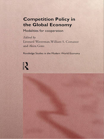 Competition Policy in the Global Economy Modalities for Co-operation book cover
