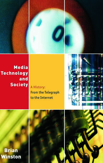 Media,Technology and Society A History: From the Telegraph to the Internet book cover