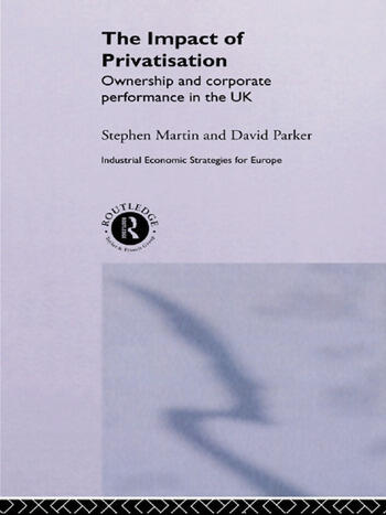 The Impact of Privatization Ownership and Corporate Performance in the United Kingdom book cover