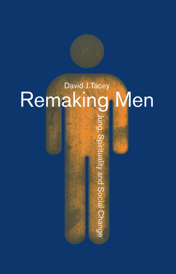 Remaking Men Jung, Spirituality and Social Change book cover