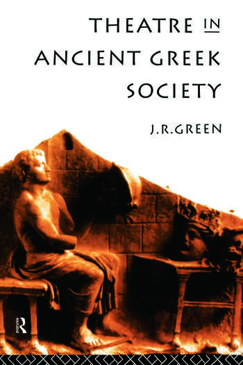 Theatre in Ancient Greek Society book cover