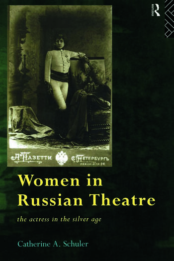 Women In Russian Theatre The Actress in the Silver Age book cover