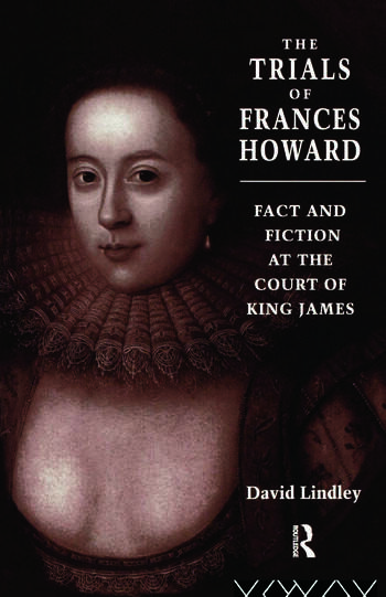 The Trials of Frances Howard Fact and Fiction at the Court of King James book cover