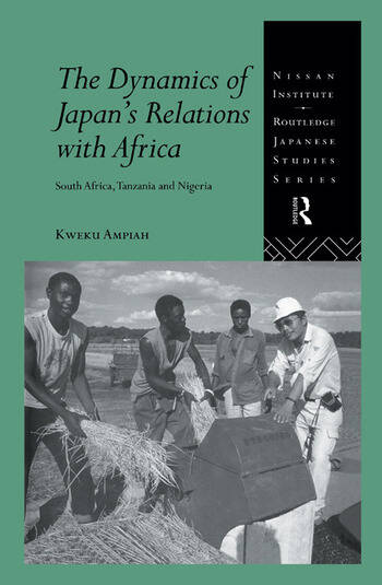 The Dynamics of Japan's Relations with Africa South Africa, Tanzania and Nigeria book cover