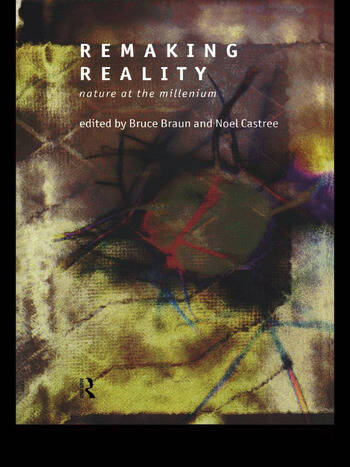 Remaking Reality Nature at the Millenium book cover