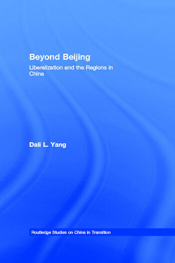 Beyond Beijing Liberalization and the Regions in China book cover