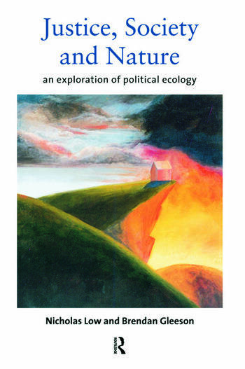 Justice, Society and Nature An Exploration of Political Ecology book cover