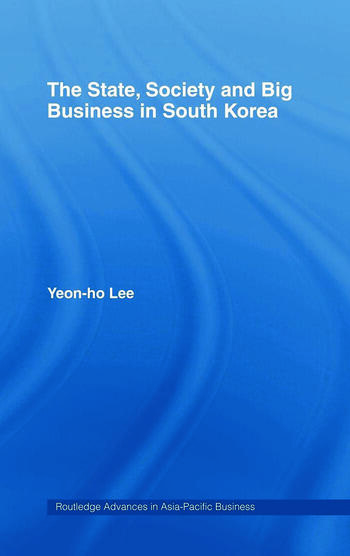 The State, Society and Big Business in South Korea book cover
