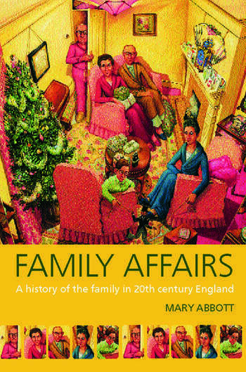 Family Affairs A History of the Family in Twentieth-Century England book cover