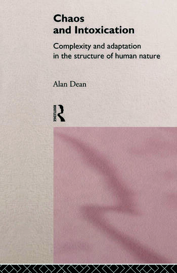 Chaos and Intoxication Complexity and Adaptation in the Structure of Human Nature book cover