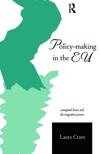 Policy-Making in the European Union Conceptual Lenses and the Integration Process book cover