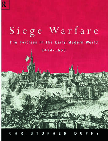 Siege Warfare The Fortress in the Early Modern World 1494-1660 book cover