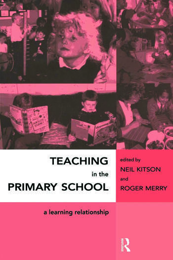 Teaching in the Primary School A Learning Relationship book cover