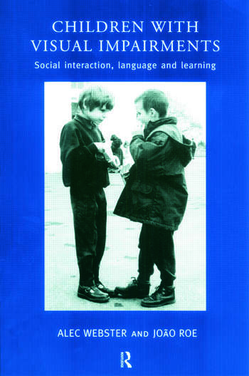 Children with Visual Impairments Social Interaction, Language and Learning book cover