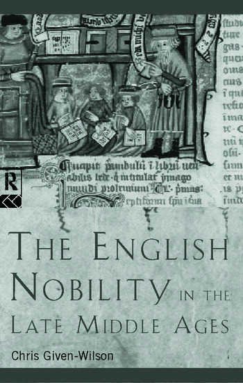 The English Nobility in the Late Middle Ages The Fourteenth-Century Political Community book cover