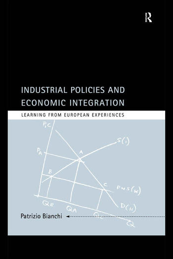 Industrial Policies and Economic Integration Learning From European Experiences book cover