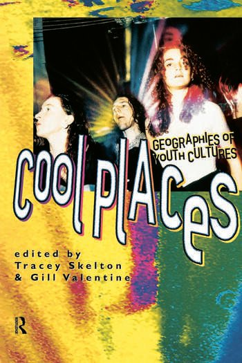 Cool Places Geographies of Youth Cultures book cover