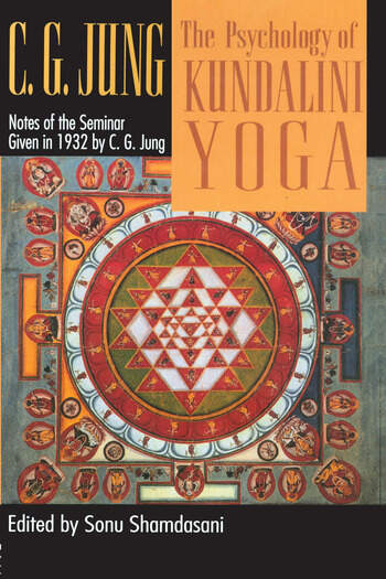 The Psychology of Kundalini Yoga Notes of the Seminar Given in 1932 book cover