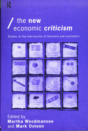 The New Economic Criticism Studies at the interface of literature and economics book cover