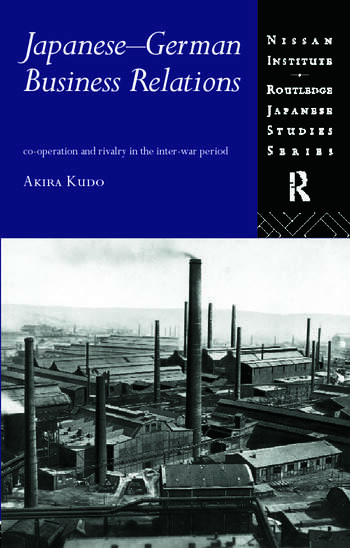 Japanese-German Business Relations Co-operation and Rivalry in the Interwar Period book cover