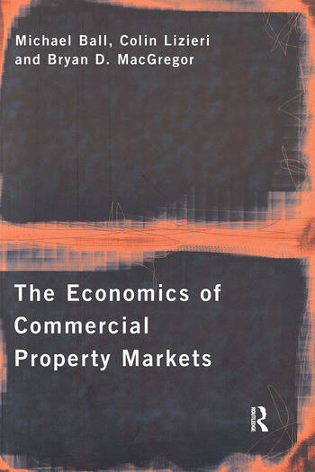 The Economics of Commercial Property Markets book cover
