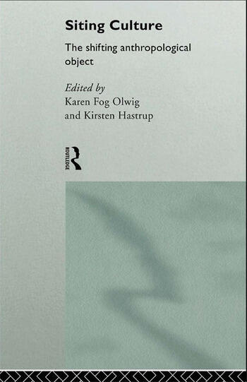 Siting Culture The Shifting Anthropological Object book cover