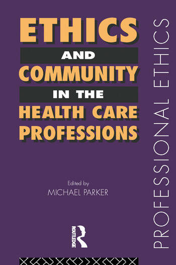 Ethics and Community in the Health Care Professions book cover