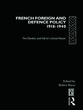 French Foreign and Defence Policy, 1918-1940 The Decline and Fall of a Great Power book cover