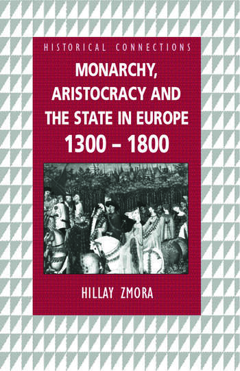 Monarchy, Aristocracy and State in Europe 1300-1800 book cover