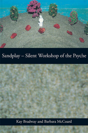 Sandplay: Silent Workshop of the Psyche book cover