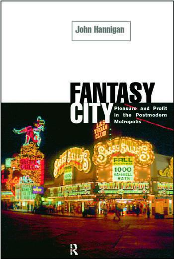 Fantasy City Pleasure and Profit in the Postmodern Metropolis book cover