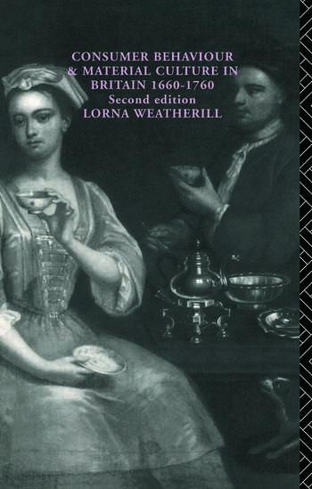 Consumer Behaviour and Material Culture in Britain, 1660-1760 book cover
