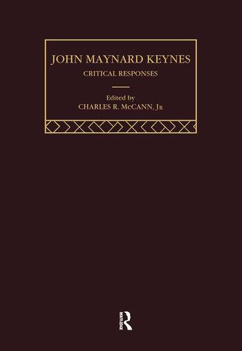 John Maynard Keynes: Critical Responses book cover