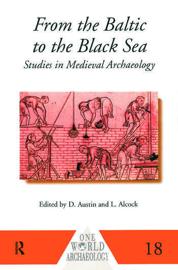 From the Baltic to the Black Sea Studies in Medieval Archaeology book cover