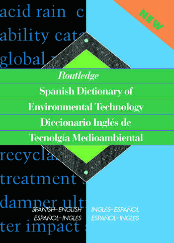 Routledge Spanish Dictionary of Environmental Technology Diccionario Ingles de Tecnologia Medioambiental Spanish-English/English-Spanish book cover